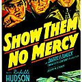 Show them no mercy ! george marshall