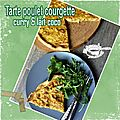 Tarte poulet courgettes curry