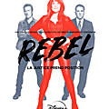 « rebel » : la nouvelle série star original !