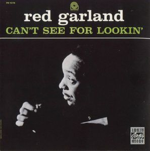 Red Garland - 1958 - Can't See for Lookin' (Prestige)