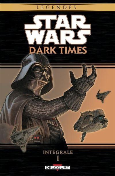 delcourt star wars dark times intégrale 01