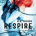 Ten tiny breath, tome 1 : respire de k.a tucker #roussette