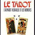 Le tarot : l'alphabet hébraïque et les nombres - dr marc haven