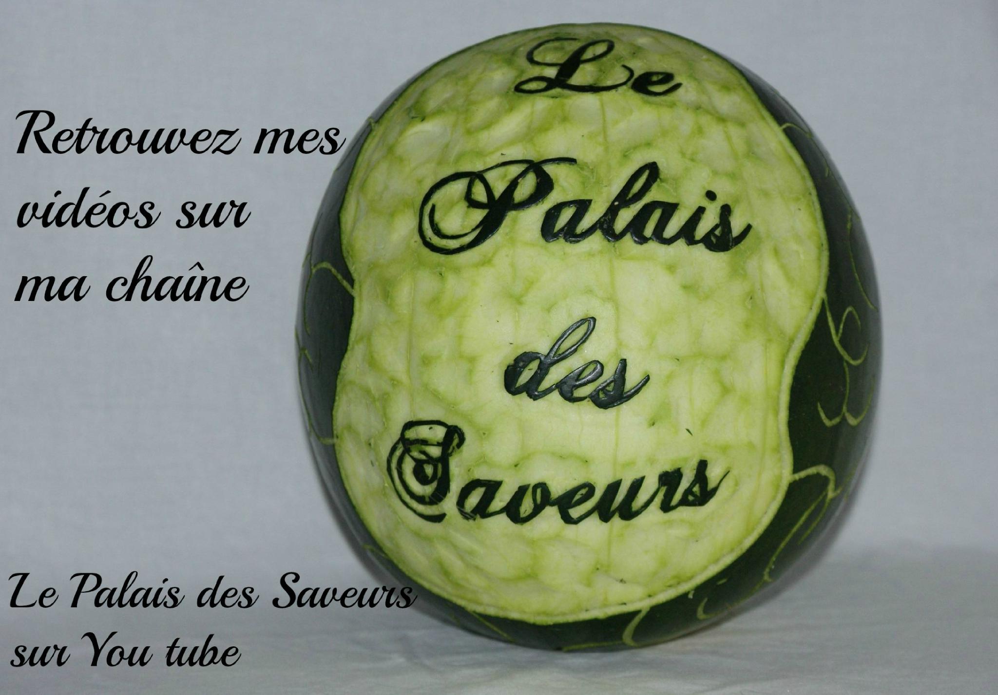 """Ma chaîne """"Le Palais des Saveurs"""" sur You tube"""