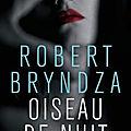 Critique polar : oiseau de nuit, robert bryndza : un thriller londonien efficace et glaçant