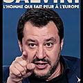 matteo salvini l homme qui fait peur a l europe