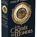 Philip pullman, a la croisée des mondes, gallimard, 2007