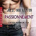 Passionnément de jill shalvis [lucky harbor #4]