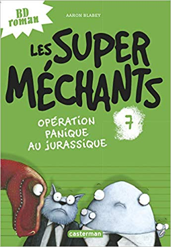 les super méchants operation panique jurassique