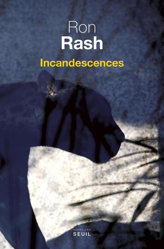 incandescences Ron Rash