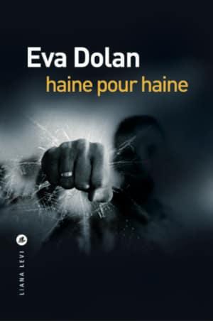 Eva-DOLAN-Haine-pour-haine