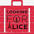Looking for alice, de louise vianey