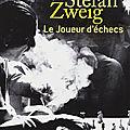 Le joueur d'échecs (die schachnovelle) - stefan zweig