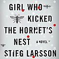 The girl who played with fire et the girl who kicked the hornet's nest (stieg larsson)