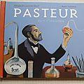 Pasteur, voir l'invisible, collection coup de génie, éditions seuil 2007