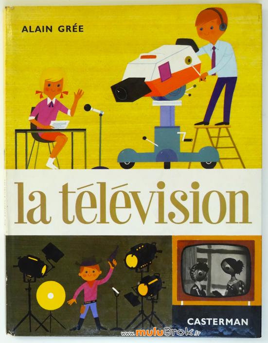LA-TELEVISION-Album-Alain-GREE-1-muluBrok-Livre-ancien