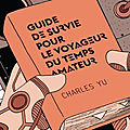 Yu richard / guide de survie pour le voyageur du temps amateur.