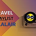 Découvrez the travel playlist by ohlalair, pour votre prochain voyage.