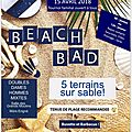 Beach bad 2018 - mûrs-erigné - 14 et 15 avril 2018