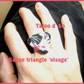 Bague Triangle Visage :Dispo.