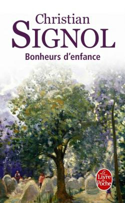 CHRISTIAN SIGNOL - BONHEURS D'ENFANCE - LE LIVRE DE POCHE