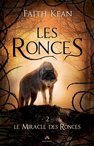 """Les Ronces : Le miracle des Ronces - T.2"" de Faith Kean"
