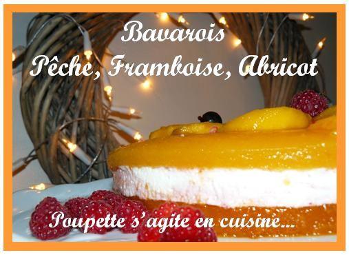 Bavarois Pêche, Framboise, Abricot