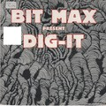 big max - dig it