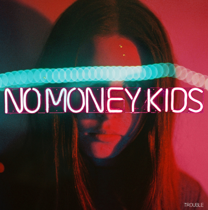 No Money Kids - Trouble LP (Cover) (© Louis Dazy)